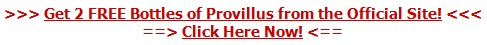 Get 2 FREE Bottles of Provillus - Click Here Now!